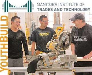 Manitoba Institute of Trades and Technology YOUTHBUILD PROGRAM