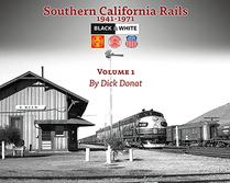 Southern California Rails 1941-1971 Volume 1