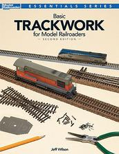 Basic Trackwork for Model Railroaders Second Edition