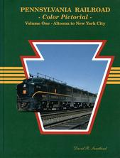 PENNSYLVANIA RAILROAD Color Pictorial, Vol. 1 - ALTOONA to NEW YORK CITY