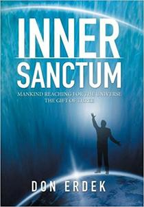 https://www.amazon.com/Inner-Sanctum-Mankind-Reaching-Universe/dp/1503594378/ref=sr_1_1?s=books&ie=UTF8&qid=1513291628&sr=1-1&keywords=don+erdek