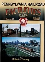 Pennsylvania Railroad Facilities in Color Volume 17 Chicago Division