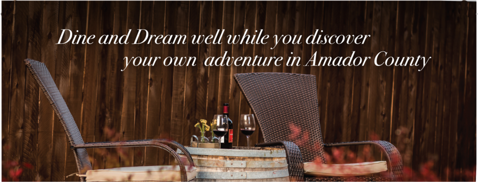 Dine and Dream well while you discover your own adventure in Amador County