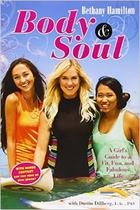 Body & Soul, by Bethany Hamilton, Zondervan, 2015, excellent book on health, exercise, nutrition, and overall wellness...