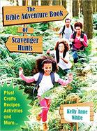 The Bible Adventure Book of Scavenger Hunts, by Kelly Anne White