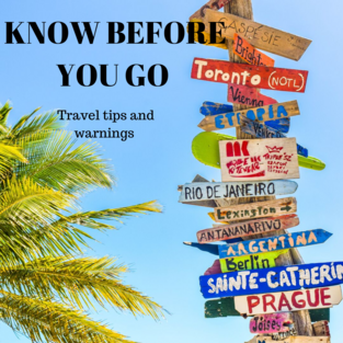 Know before you go / destination travel tips and warnings