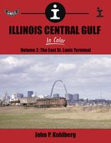 Illinois Central Gulf In Color Volume 2 The East St. Louis Terminal