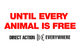 until every animal is freen DXE