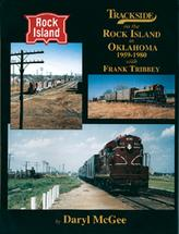 Trackside on the Rock Island in Oklahoma 1958-1980 with Frank Tribbey