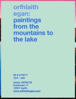 Orfhlaith Egan: Paintings from the Mountains to the Lake. Irish landscape paintings. Berlin Art Exhibition. Berlin Art Studio & Gallery. Irish Artist based in Berlin.