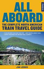 All Aboard The Complete North American Train Travel Guide