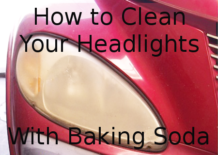 clean your headlights with baking soda