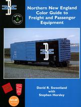 NORTHERN NEW ENGLAND Color Guide to Freight & Passenger Equipment 1950-1970