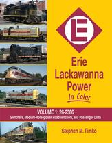 Erie Lackawanna Power In Color Vol 1: Switchers, Medium HP Roadswitchers and Passenger Units