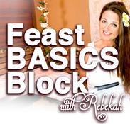 Feast Basics Block