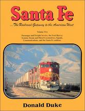 SANTA FE - The Railroad Gateway, Vol. 2: Passenger & Freight, the Fred Harvey System...