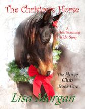 The Christmas Horse by Lisa Morgan
