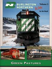 BURLINGTON NORTHERN In Color Volume 3 Green Pastures by Jim Boyd