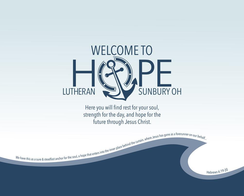 Welcome to Hope Lutheran, Sunbury, Ohio, where you will find rest for your soul, strength for the day, and hope for the future through Jesus Christ.