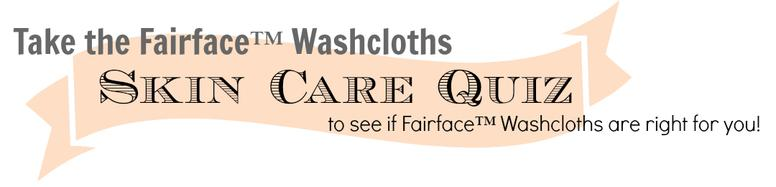 Skin care quiz Fairface Washcloths