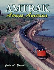 Amtrak Across America by John A. Fostik, MBA