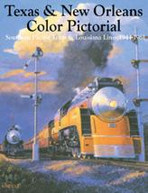 Texas & New Orleans Color Pictorial Southern Pacific Texas & Louisiana Lines 1944-1961