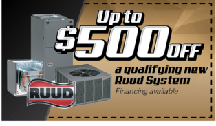 Get up to 500 dollars off any qualifying Ruud heating and cooling system from Jerrys Mechanical
