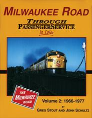 Milwaukee Road Through Passenger Service in Color Vol. 2 by Greg Stout and John Schultz.