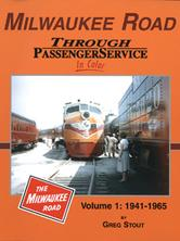 Milwaukee Road Through Passenger Service in Color Volume 1 1941-1965