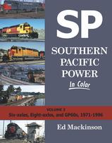 Southern Pacific Power In Color Volume 3: Six-axles, Eight-axles, and GP60s, 1971-1996