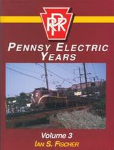 PENNSY ELECTRIC YEARS, Vol. 3, 1950s-1968