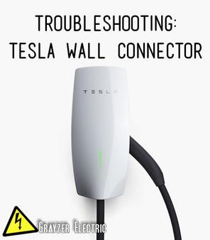 Grayzer Electrician Austin Tesla Wall Connector Troubleshooting