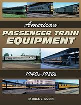 American Passenger Train Equipment 1940s-1980s
