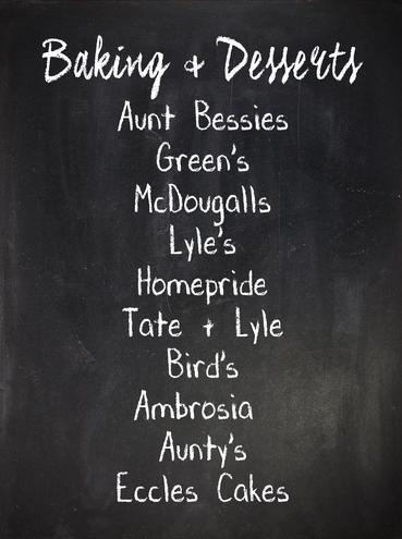 Baking and Desserts: Aunt Bessie's, Green's, McDougalls, Lyle's, Homepride, Tate & Lyle, Bird's, Ambrosia, Aunty's, Eccles Cakes