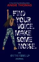 Find Your Voice, Make Some Noise, by Angie Thomas