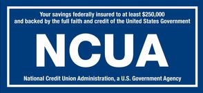 NCUA logo with message your savings federally insured to at least $250,000 and backed by the full faith and credit of the United States Government