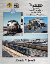 Trackside around San Francisco 1956-1976 with Donald V. Jewell by Donald V. Jewell