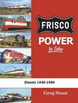 Frisco Power in Color - Diesels 1940-1980. By Greg Stout.