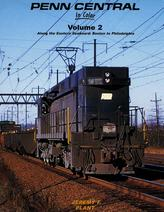 Penn Central In Color Vol 2: Along the Eastern Seaboard, Boston to Philadelphia