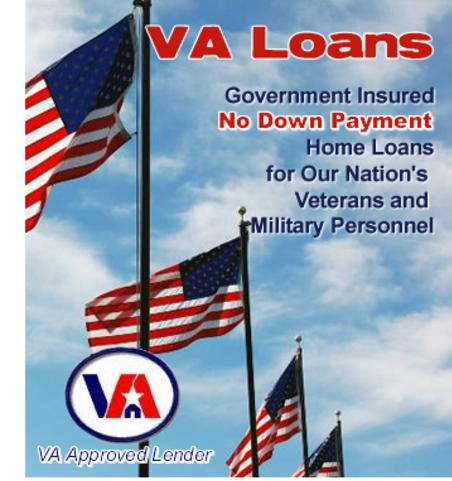 VA Loans. Government insured no down payment home loans for our Nation's Veterans