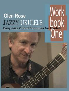 Jazz Ukulele Workbook 1