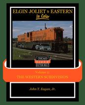 Elgin Joliet & Eastern In Color Vol. 2 Western Subdivision