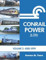 Conrail Power In Color Volume 2 4000-5999