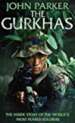 John Parker Inside the Gurkhas - an accessible Gurkha book giving their history