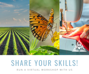 Share your skills! Run a virtual workshop.