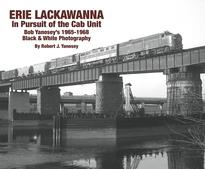 Erie Lackawanna In Pursuit of the Cab Unit Bob Yanosey 1965-1968 B&W Photography