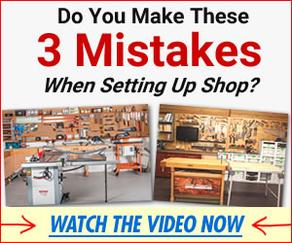 Woodworking shop mistakes