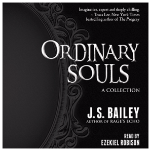 ordinary souls j s bailey audiobook ezekiel robison