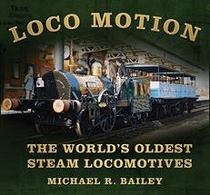 Loco Motion The World's Oldest Steam Locomotive