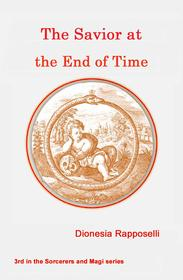 The Savior at the End of Time occult fiction ebook #3 in Sorcerers and Magi series